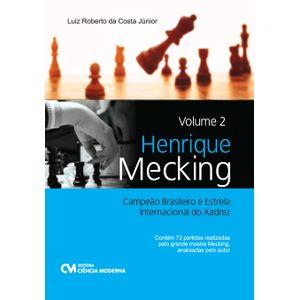 Henrique-Mecking-Campeao-Brasileiro-e-Estrela-Internacional-do-Xadrez-Volume-2