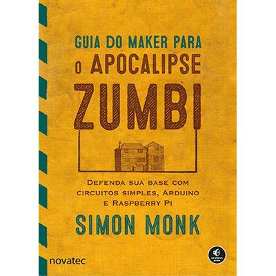 Guia-do-Maker-para-o-Apocalipse-Zumbi-Defenda-sua-base-com-circuitos-simples-Arduino-e-Raspberry-Pi