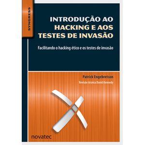 Introducao-ao-Hacking-e-aos-Testes-de-Invasao-Facilitando-o-hacking-etico-e-os-testes-de-invasao