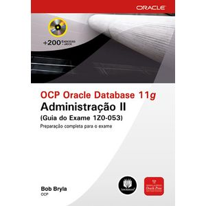 OCP-Oracle-Database-11g--Administracao-II--Guia-do-Exame-1Z0-053-