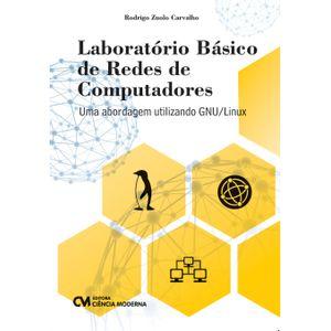 Laboratorio-Basico-de-Redes-de-Computadores---Uma-abordagem-utilizando-GNU-Linux