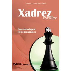 Xadrez-Escolar-Uma-Abordagem-Psicopedagogica