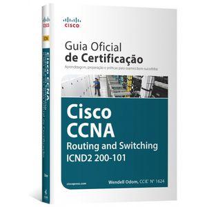 Guia-Oficial-de-Certificacao-Cisco-CCNA-Routing-and-Switching-ICND2-200-101