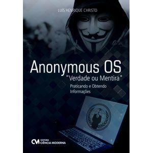 Anonymous-OS--Verdade-ou-Mentira-