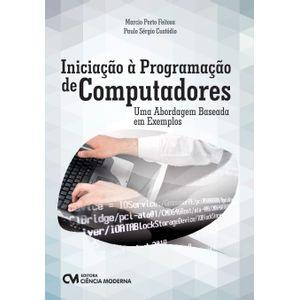 Iniciacao-a-Programacao-de-Computadores---Uma-Abordagem-Baseada-em-Exemplos
