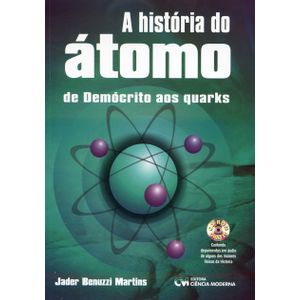 A-Historia-do-Atomo-De-Democrito-aos-Quarks