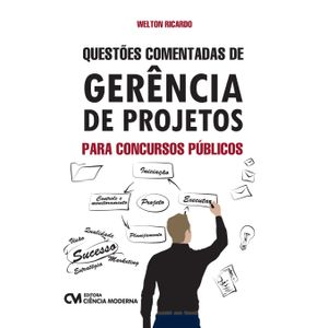 Questoes-Comentadas-de-Gerencia-de-Projetos-para-Concursos-Publicos
