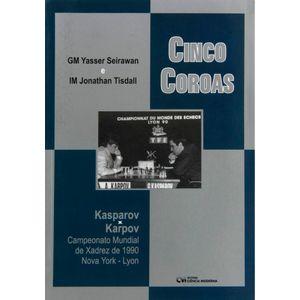 Cinco-Coroas-Kasparov-X-Karpov-Campeonato-Mundial-de-Xadrez-de-1990-Nova-York-Lyon