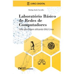 E-BOOK-Laboratorio-Basico-de-Redes-de-Computadores-Uma-abordagem-utilizando-GNU-Linux-envio-por-e-mail