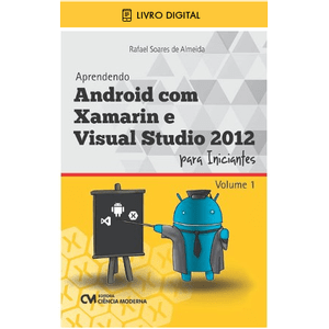 E-BOOK-Aprendendo-Android-com-Xamarin-e-Visual-Studio-2012-para-Iniciantes-Volume-1
