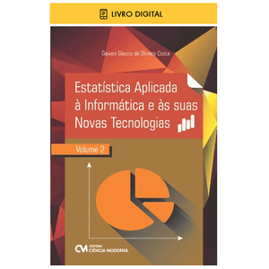 E-BOOK-Estatistica-Aplicada-a-Informatica-e-as-suas-Novas-Tecnologias-Volume-2