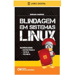 E-BOOK-Blindagem-em-Sistemas-Linux-Abordagens-Estrategica-Tatica-e-Tecnica