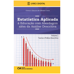 E-BOOK-Estatistica-Aplicada-a-Educacao-com-Abordagem-alem-da-Analise-Descritiva-Volume-1-Teoria-e-Pratica-Descritiva