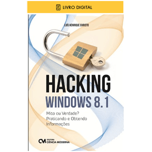 E-BOOK-Hacking-Windows-8-1-Mito-ou-Verdade-Praticando-e-Obtendo-Informacoes