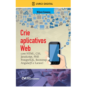 E-BOOK-Crie-Aplicativos-Web-com-HTML-CSS-JavaScript-PHP-PostgreSQL-Bootstrap-AngularJS-e-Laravel