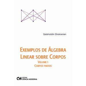 Exemplos-de-Algebra-Linear-Sobre-Corpos---Volume-1---Corpos-Finitos