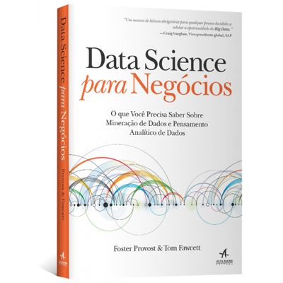 Data-Science-para-Negocios-O-que-voce-precisa-saber-sobre-mineracao-de-dados-e-pensamento-analitico-de-dados