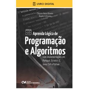 E-BOOK-Aprenda-Logica-de-Programacao-e-Algoritmos-com-Implementacoes-em-Portugol-Scratch-C-Java-C-e-Python