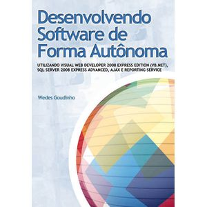 Desenvolvendo-Software-de-Forma-Autonoma---Utilizando-VB.NET-SQL-Server-2008-Express-Advanced-AJAX-e-Reporting-Service