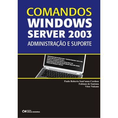Comandos-WINDOWS-SERVER-2003-Administracao-e-Suporte
