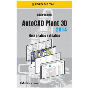 E-BOOK-AutoCAD-Plant-3D-2014-Guia-Pratico-e-Didatico