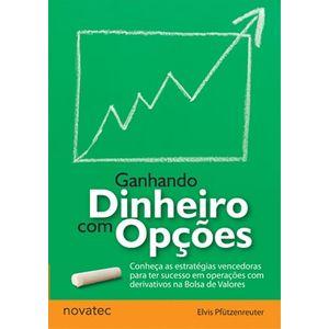 Ganhando-Dinheiro-com-Opcoes-Conheca-as-estrategias-vencedoras-para-ter-sucesso-em-operacoes-com-derivativos-na-Bolsa-de-Valores