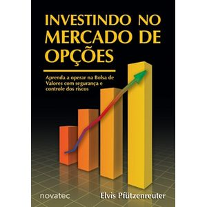 Investindo-no-Mercado-de-Opcoes-Aprenda-a-operar-opcoes-na-Bolsa-de-Valores-com-seguranca-e-controle-dos-riscos