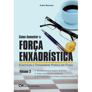 Como-Aumentar-a-Forca-Enxadristica-Volume-2-Exercicios-e-Treinamento-Pratico-em-Finais