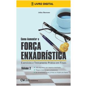 E-BOOK-Como-Aumentar-a-Forca-Enxadristica-Volume-2-Exercicios-e-Treinamento-Pratico-em-Finais