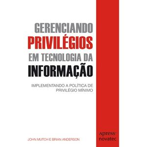 Gerenciando-Privilegios-em-Tecnologia-da-Informacao-Implementando-a-politica-de-privilegio-minimo