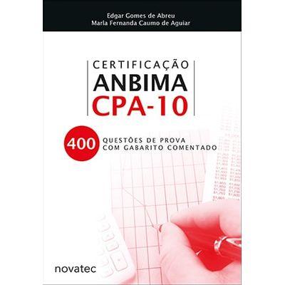 Certificação Anbima CPA-10 - 400 questões de prova com