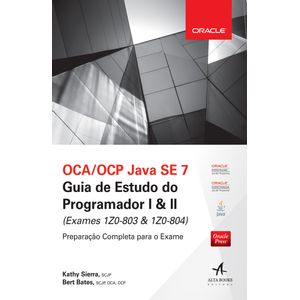 OCA-OCP-Java-SE-7-Guia-de-Estudo-do-Programador-I-II-Exames-1Z0-803-1Z0-804