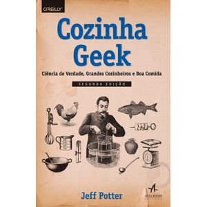 Cozinha-Geek-Ciencia-de-verdade-grandes-cozinheiros-e-boa-comida-2-Edicao