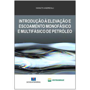 Introducao-a-Elevacao-e-Escoamento-Monofasico-e-Multifasico-de-Petroleo
