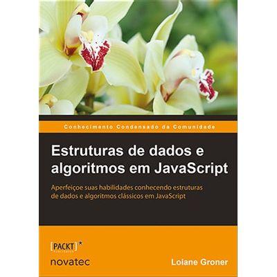 Estruturas-de-dados-e-algoritmos-em-JavaScript-Aperfeicoe-suas-habilidades-conhecendo-estruturas-de-dados-e-algoritmos-classicos-em-JavaScript