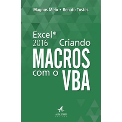 Excel 2016: Criando Macros com o VBA | Ciência Moderna