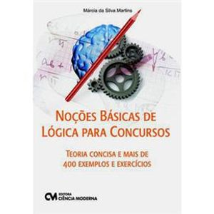 Nocoes-Basicas-de-Logica-para-Concursos---Teoria-Concisa-e-Mais-de-400-Exemplos-e-Exercicios