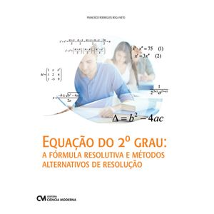 Equacao-do-2º-Grau-A-formula-resolutiva-e-metodos-alternativos-de-resolucao