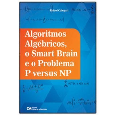 Algoritmos-Algebricos--o-Smart-Brain-e-o-Problema-P-versus-NP