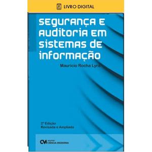 E-BOOK-Seguranca-e-Auditoria-em-Sistemas-de-Informacao--2ª-Edicao
