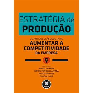 Estrategia-de-Producao---20-Artigos-Classicos-para-Aumentar-a-Competitividade-da-Empresa