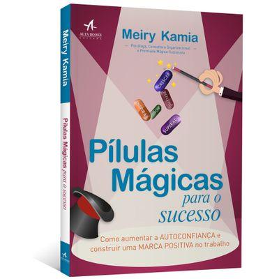 Pilulas-Magicas-para-o-Sucesso--Como-aumentar-a-autoconfianca-e-construir-uma-marca-positiva-no-trabalho