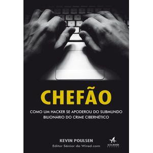 Chefao--Como-um-Hacker-Se-Apoderou-do-Submundo-Bilionario-do-Crime-Cibernetico