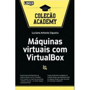 Maquinas-virtuais-com-VirtualBox---Colecao-Academy