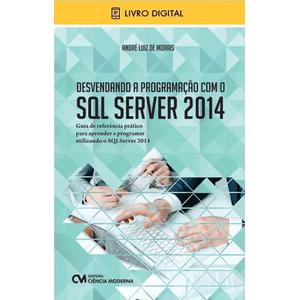 E-BOOK-Desvendando-a-Programacao-com-o-SQL-Server-2014