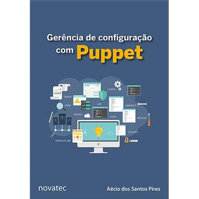 Gerencia-de-configuracao-com-Puppet--Aprenda-a-gerenciar-a-configuracao-de-aplicacoes-e-servicos-com-Puppet