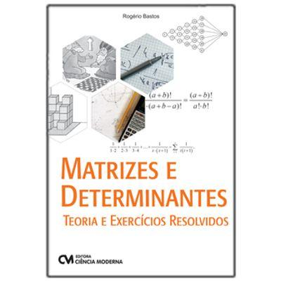 Matrizes-e-Determinantes---Teoria-e-Exercicios-Resolvidos