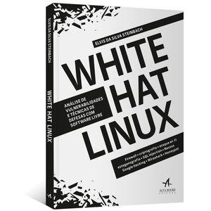 White-Hat-Linux--Analise-de-vulnerabilidades-e-tecnicas-de-defesas-com-software-livre