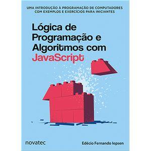 Logica-de-Programacao-e-Algoritmos-com-JavaScript--Uma-introducao-a-programacao-de-computadores-com-exemplos-e-exercicios-para-iniciantes