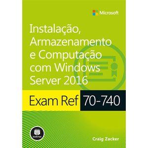 Exam-ref-70-740---Instalacao-Armazenamento-e-Computacao-com-Windows-Server-2016---Serie-Microsoft
